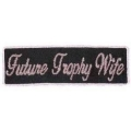 "Нашивка ""Future Trophy Wife"" 8 х 2,5 см."
