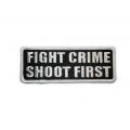 """Нашивка """"Борись с преступностью - стреляй первым"""" 10 х 4 см."""
