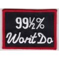 """Нашивка """"99 1/2 % что не сделаю этого"""" 9 х 6,5 см"""