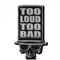 "Значок ""Too Loud Too Bad"" (слишком громкий, слишком плохой)"