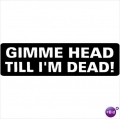 """Виниловый стикер на шлем/мотоцикл """"Дай мне голову, пока я не умер"""""""