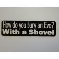 """Виниловый стикер на шлем/мотоцикл """"Как ты похоронишь EVO? С помощью лопаты"""""""
