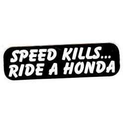 """Виниловый стикер на шлем/мотоцикл """"Скорость убивает - катайся на хонде"""""""
